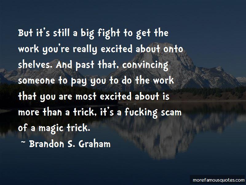 Brandon S. Graham Quotes