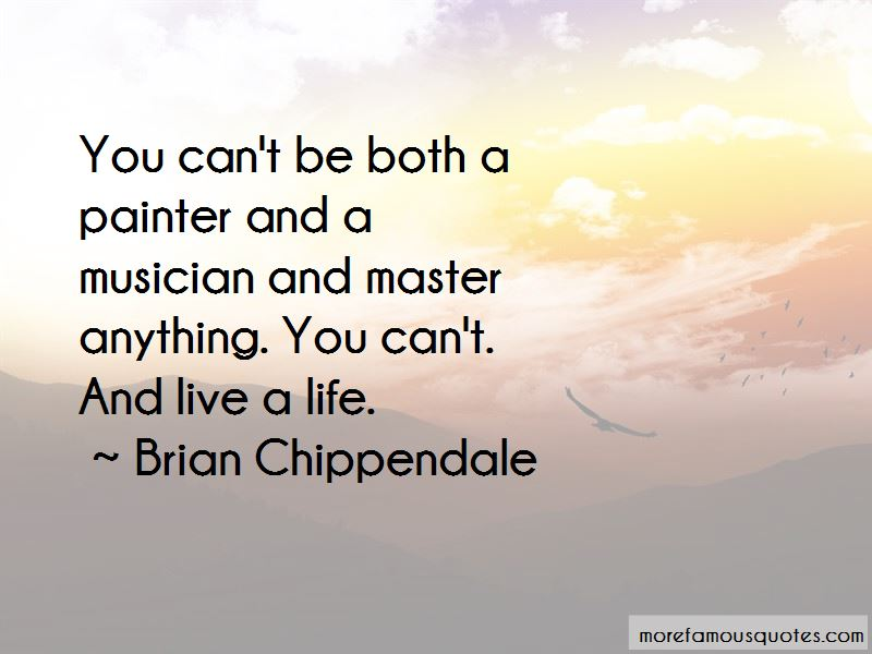 Brian Chippendale Quotes Pictures 4
