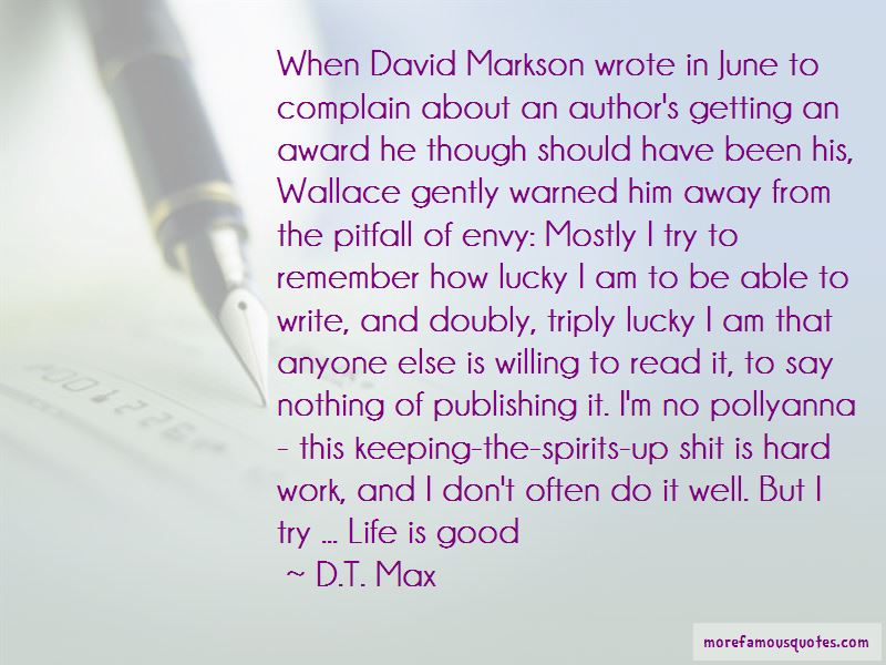 D.T. Max Quotes Pictures 2