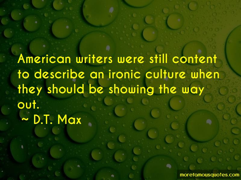 D.T. Max Quotes Pictures 4