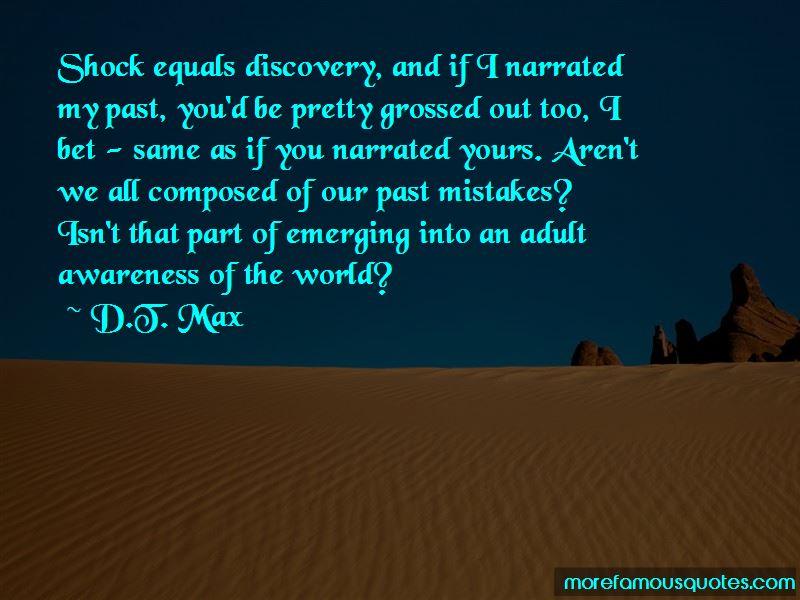 D.T. Max Quotes