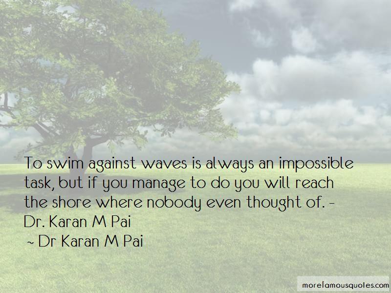 Dr Karan M Pai Quotes