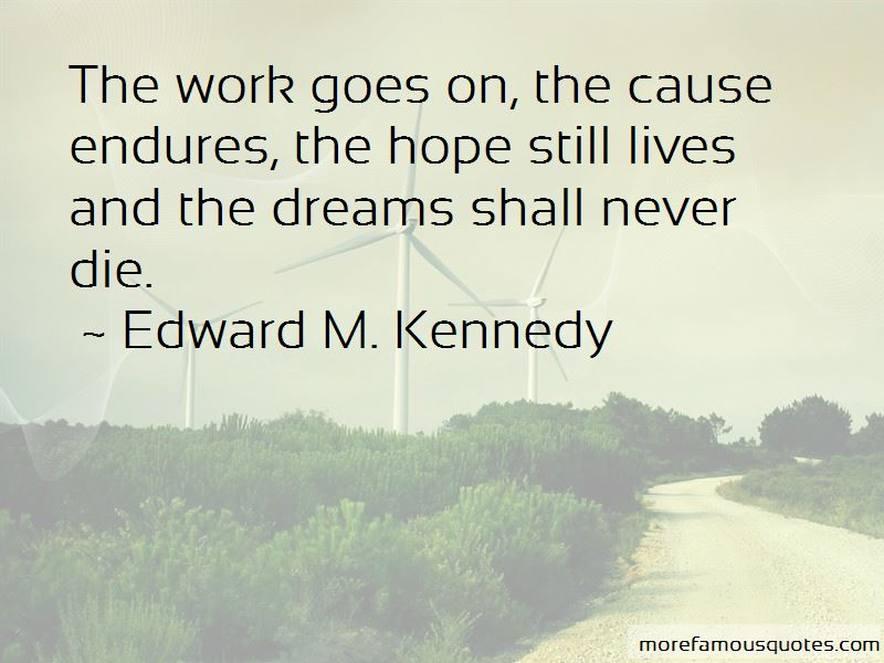 Edward M. Kennedy Quotes Pictures 4