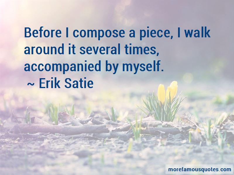Erik Satie Quotes Pictures 4