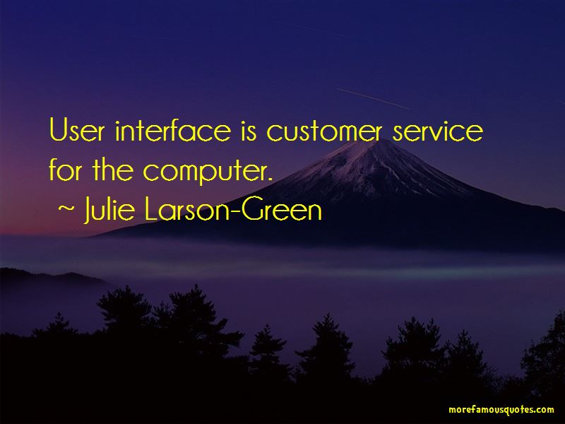 Julie Larson-Green Quotes