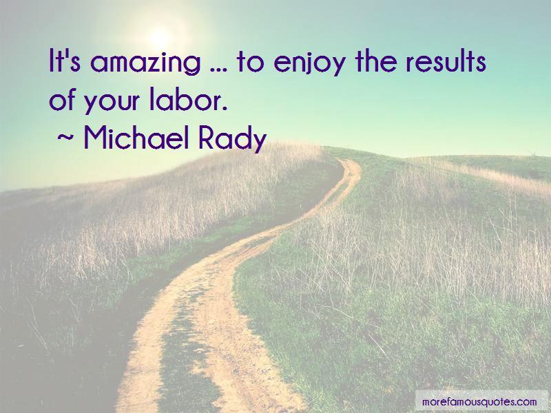 Michael Rady Quotes