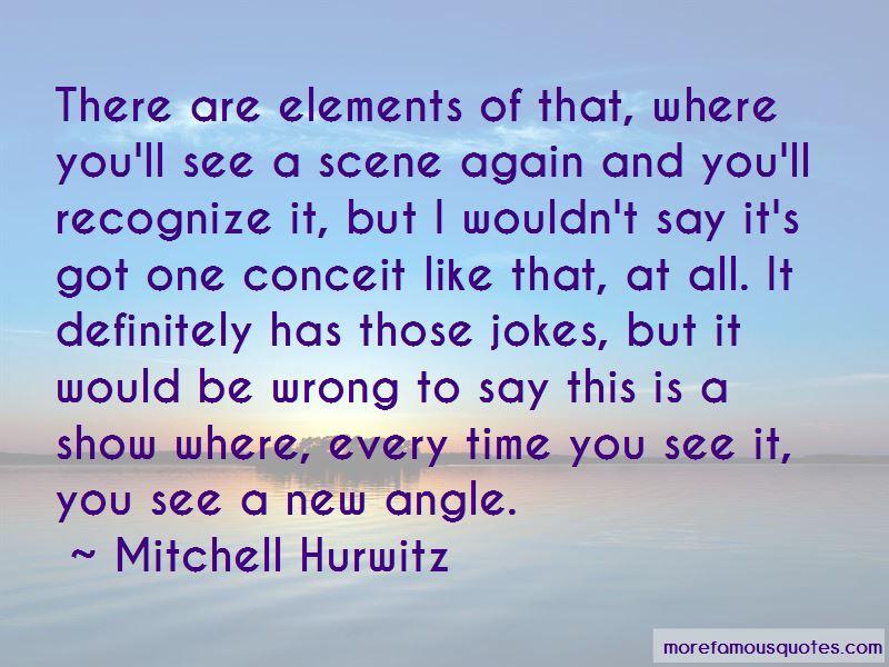 Mitchell Hurwitz Quotes