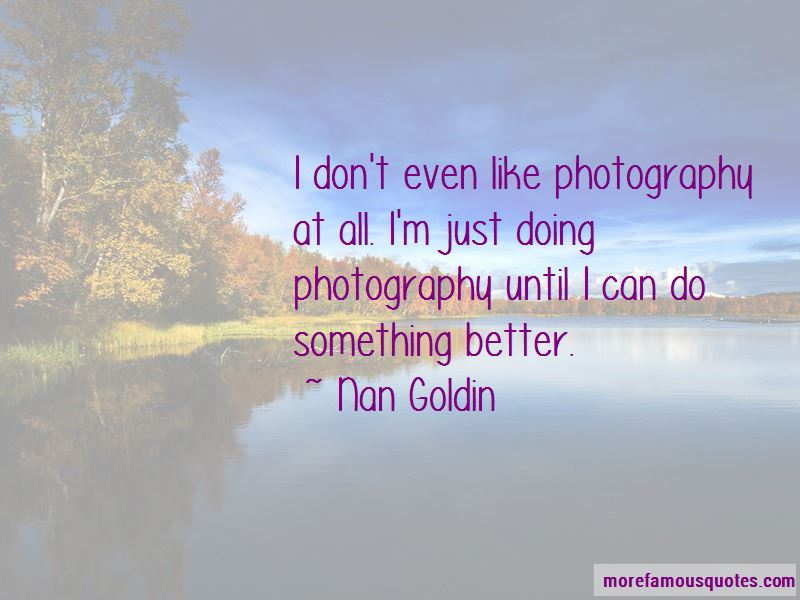 Nan Goldin Quotes Pictures 4