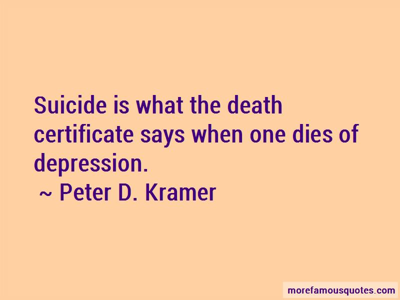 Peter D. Kramer Quotes Pictures 3