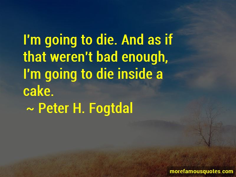 Peter H. Fogtdal Quotes Pictures 4
