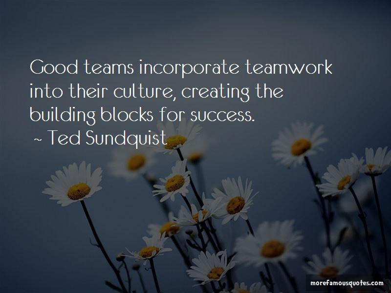Ted Sundquist Quotes
