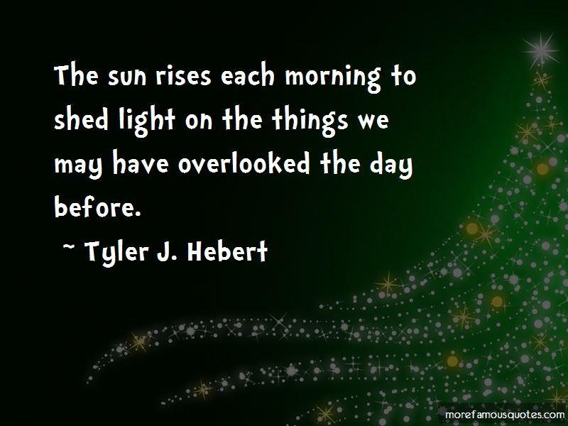 Tyler J. Hebert Quotes Pictures 4