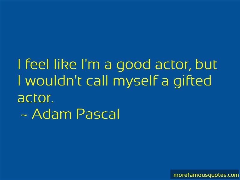 Adam Pascal Quotes Pictures 2
