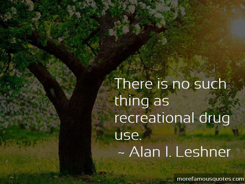 Alan I. Leshner Quotes