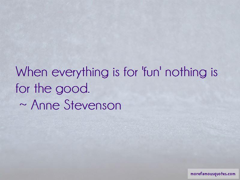 Anne Stevenson Quotes