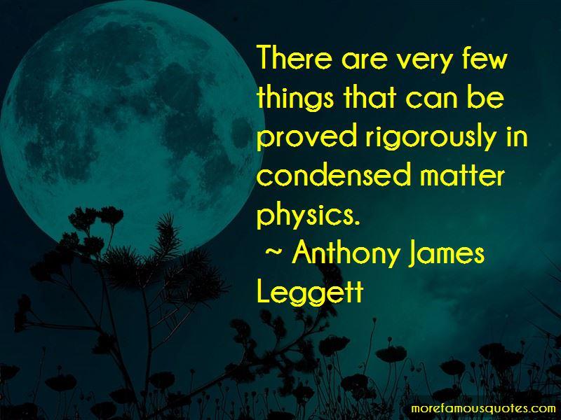 Anthony James Leggett Quotes