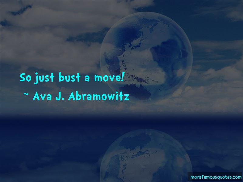 Ava J. Abramowitz Quotes