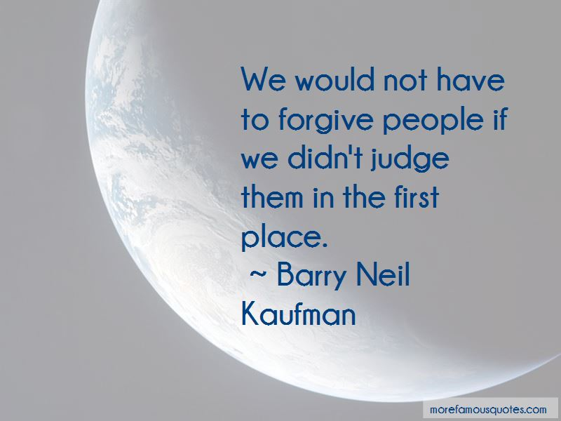 Barry Neil Kaufman Quotes Pictures 3