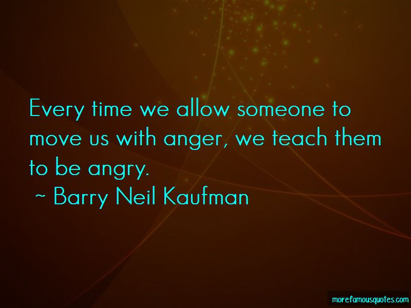 Barry Neil Kaufman Quotes Pictures 4