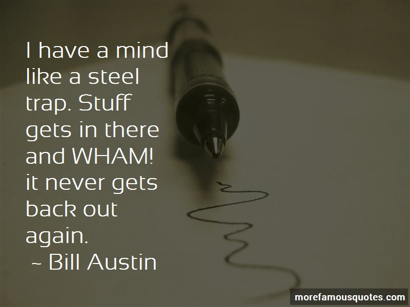 Bill Austin Quotes Pictures 3