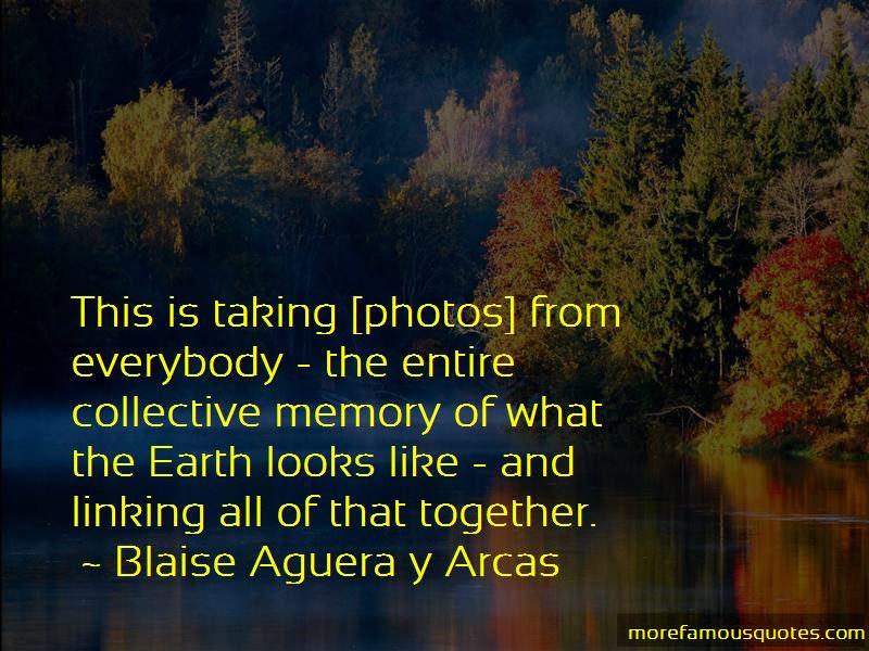 Blaise Aguera Y Arcas Quotes