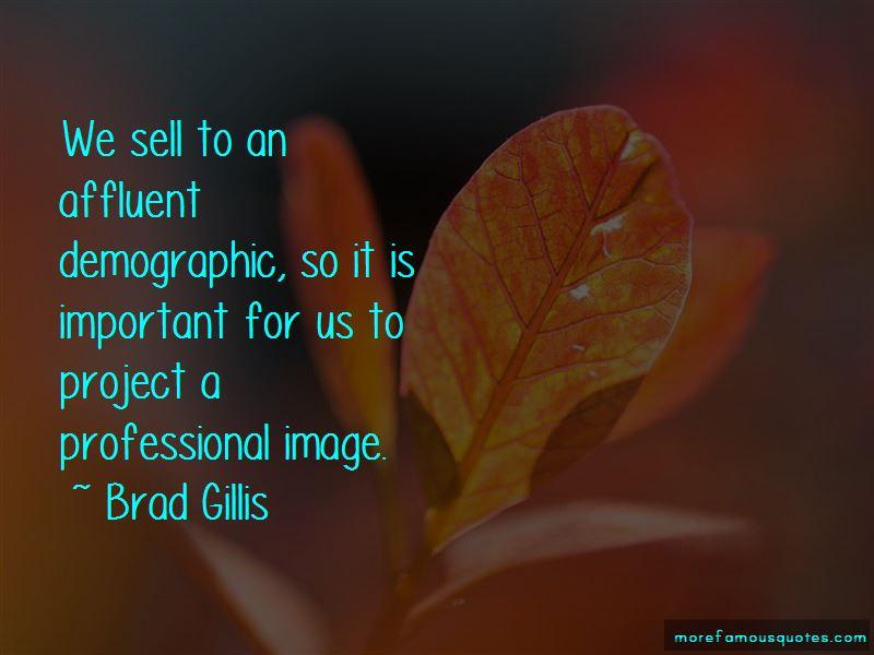 Brad Gillis Quotes