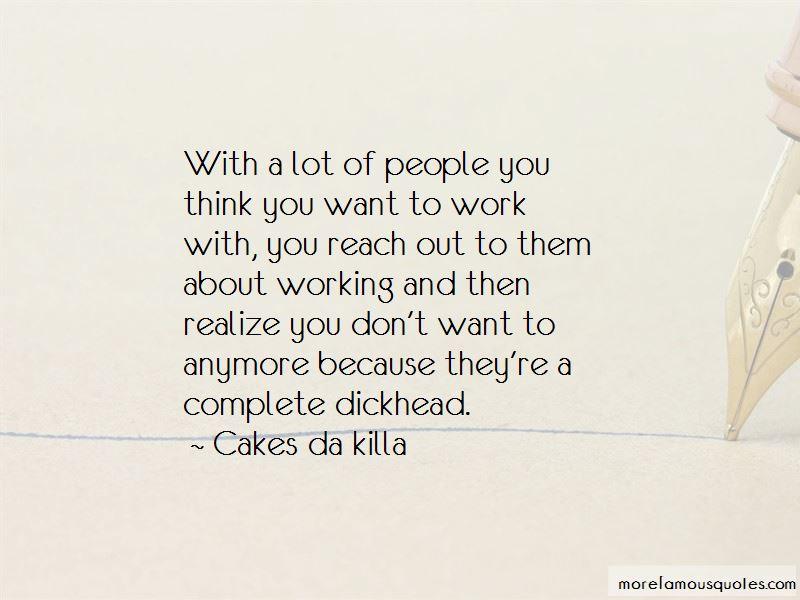 Cakes Da Killa Quotes