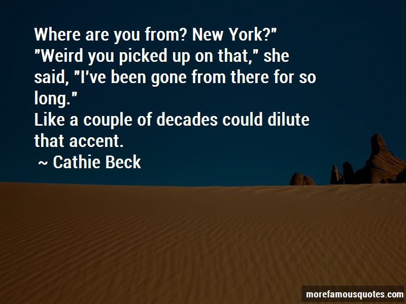 Cathie Beck Quotes