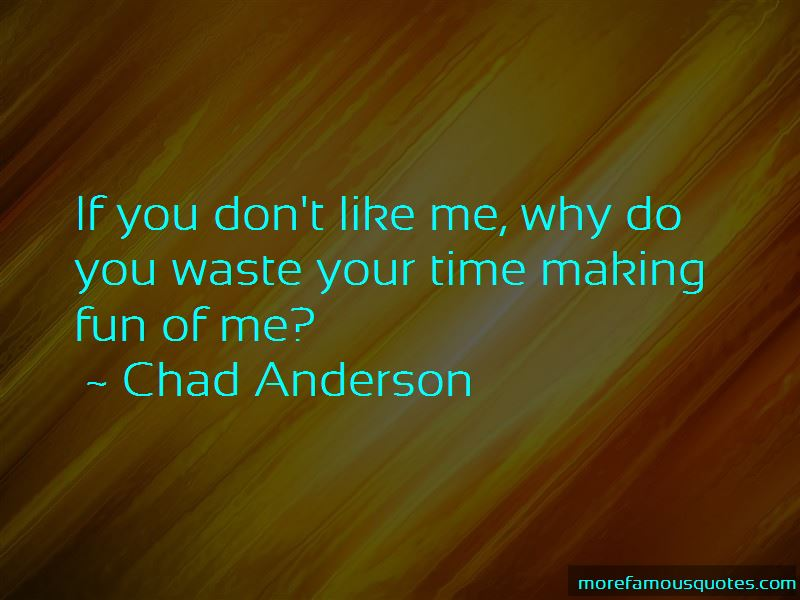 Chad Anderson Quotes