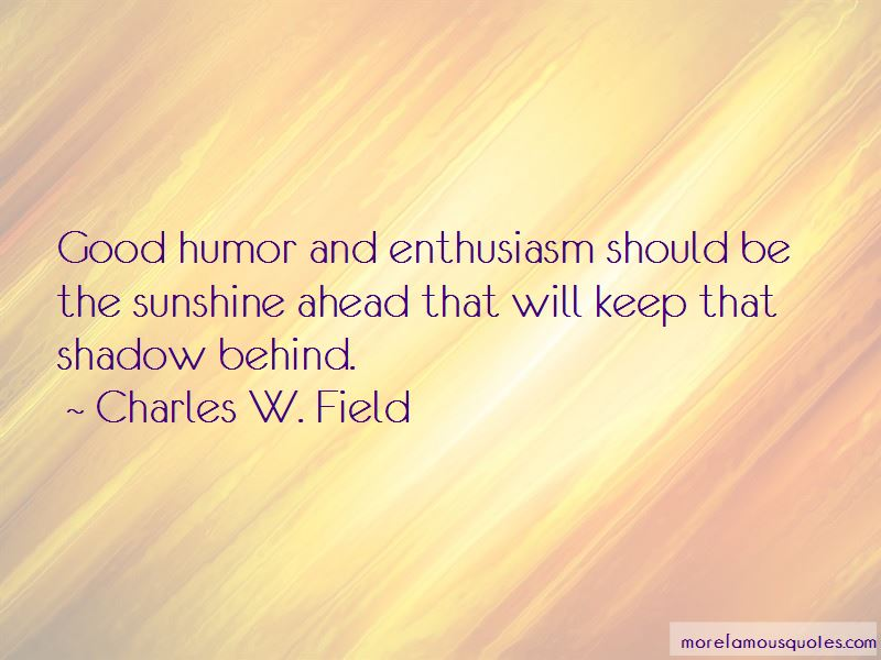 Charles W. Field Quotes