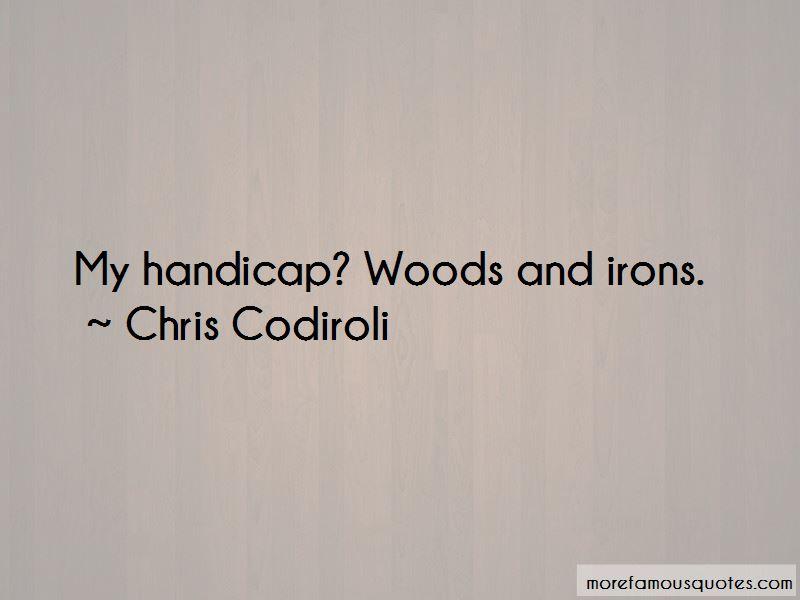 Chris Codiroli Quotes