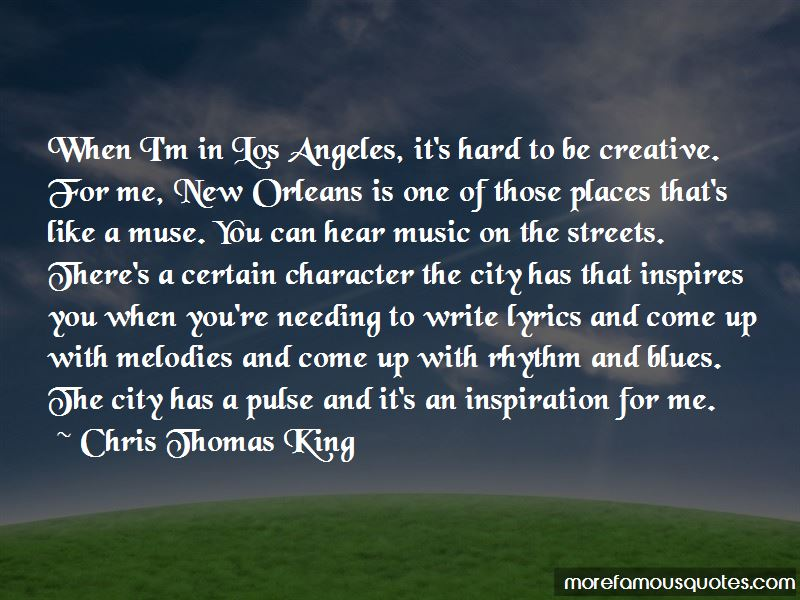 Chris Thomas King Quotes Pictures 3
