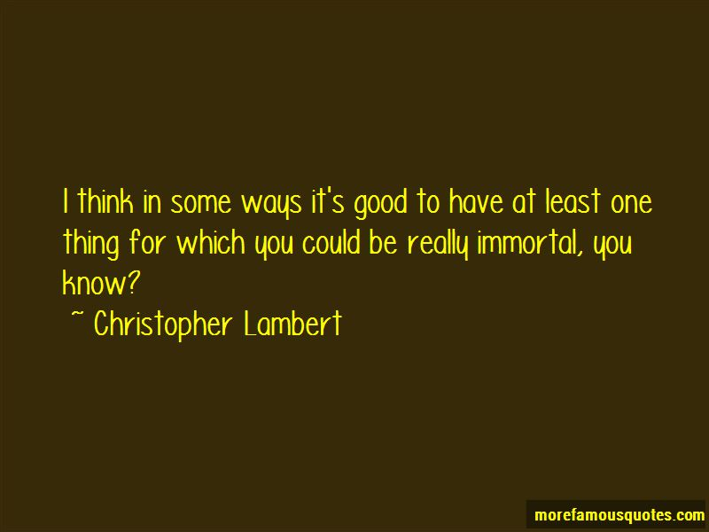 Christopher Lambert Quotes Pictures 3
