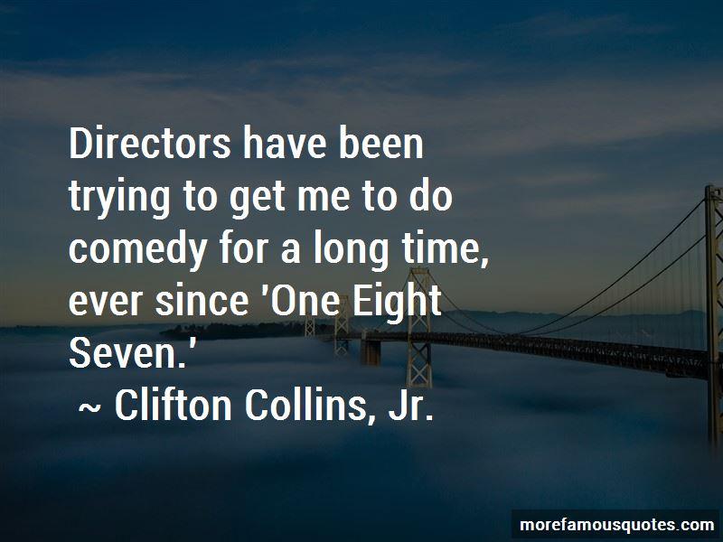 Clifton Collins, Jr. Quotes