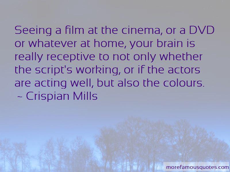 Crispian Mills Quotes
