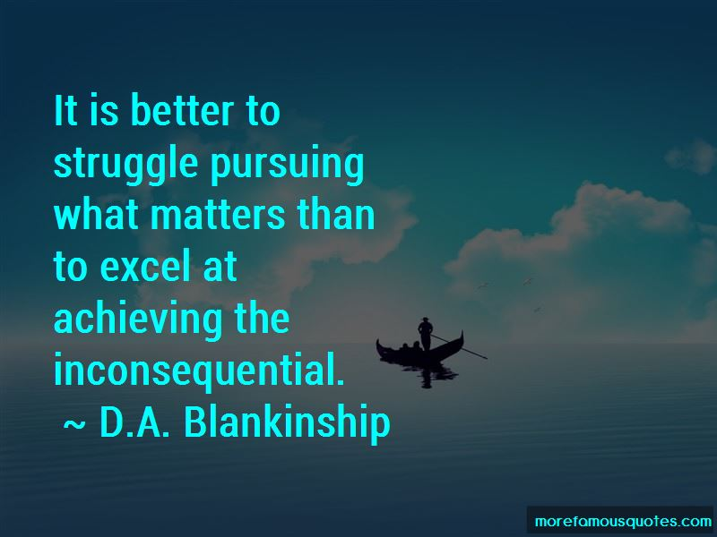 D.A. Blankinship Quotes Pictures 4