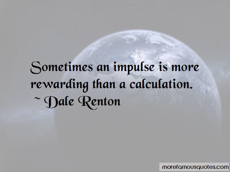 Dale Renton Quotes