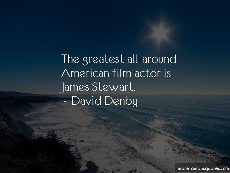 David Denby Quotes Pictures 2