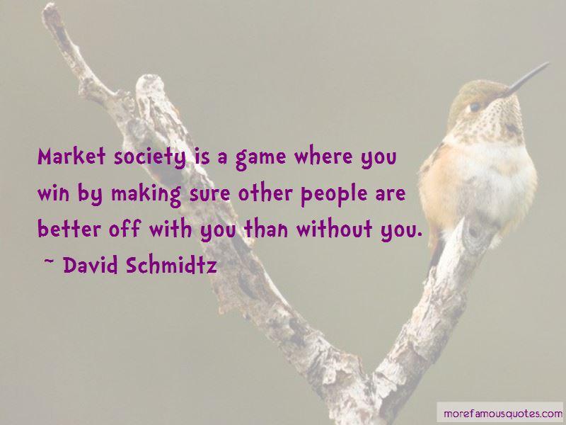 David Schmidtz Quotes