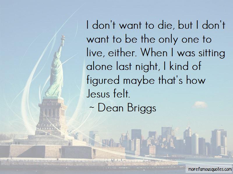 Dean Briggs Quotes