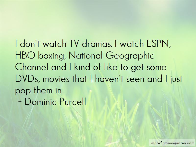 Dominic Purcell Quotes Pictures 3
