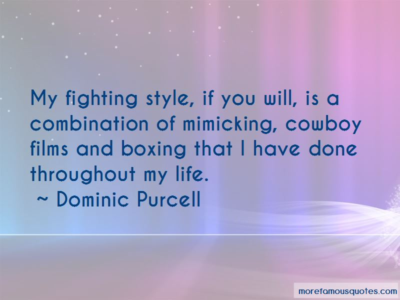 Dominic Purcell Quotes
