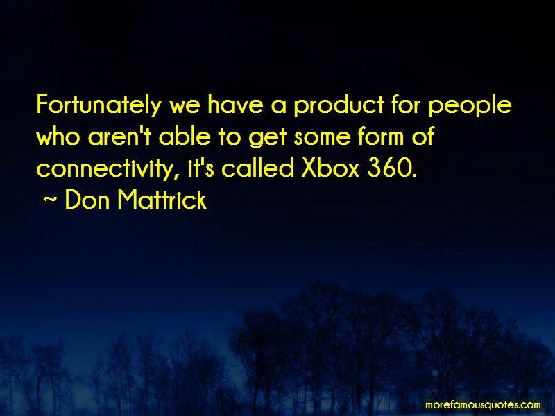 Don Mattrick Quotes