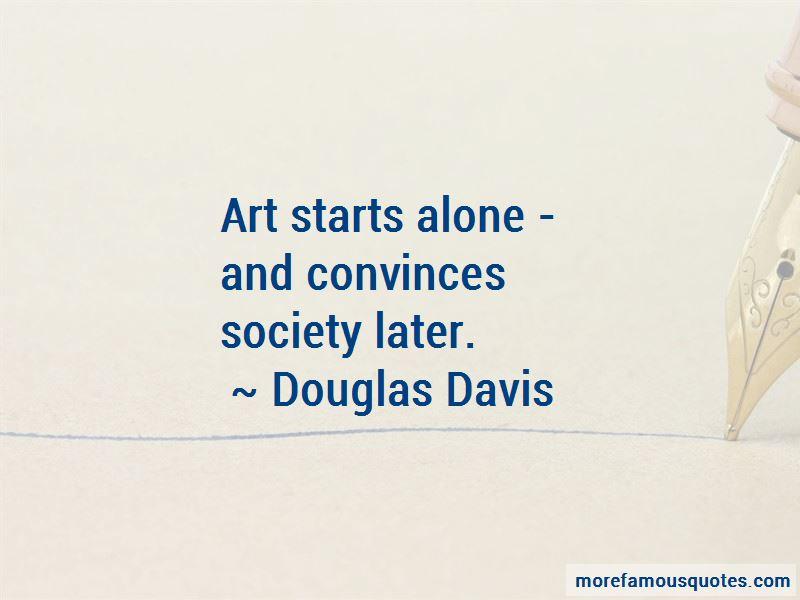 Douglas Davis Quotes