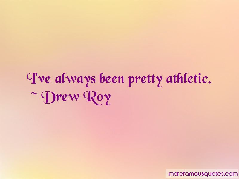 Drew Roy Quotes Pictures 3
