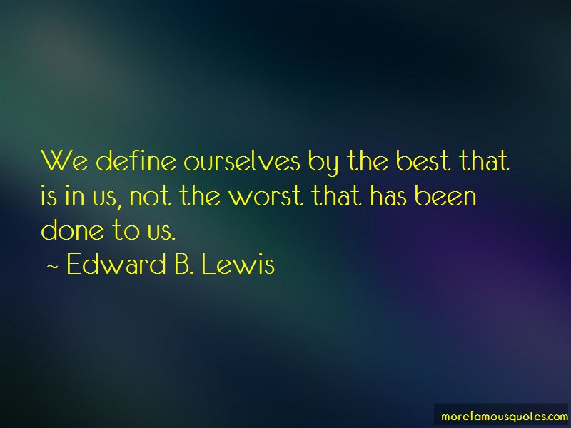 Edward B. Lewis Quotes Pictures 3