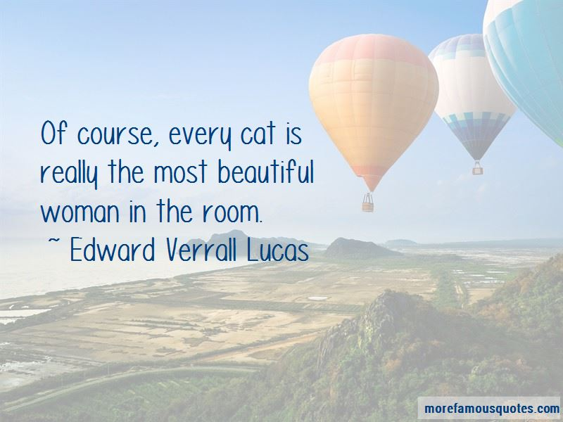 Edward Verrall Lucas Quotes Pictures 4