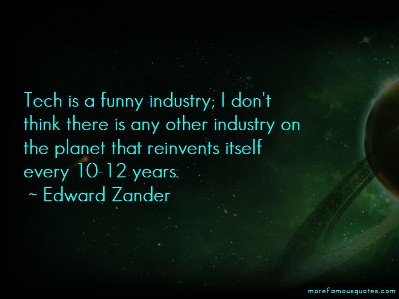 Edward Zander Quotes Pictures 3