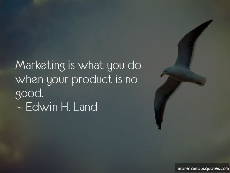 Edwin H. Land Quotes