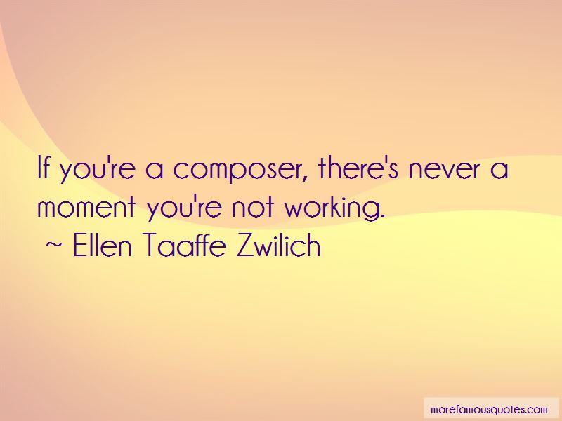 Ellen Taaffe Zwilich Quotes